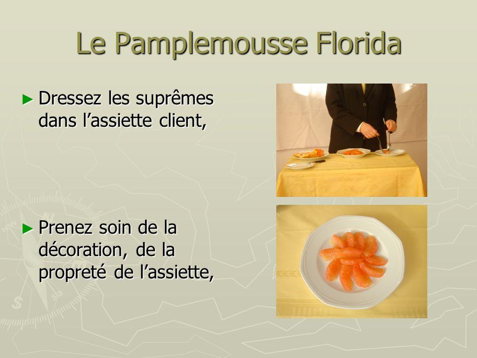 Le Pamplemousse Florida Dressez les suprêmes dans lassiette client, Dressez les suprêmes dans lassiette client, Prenez soin de la décoration, de la pr