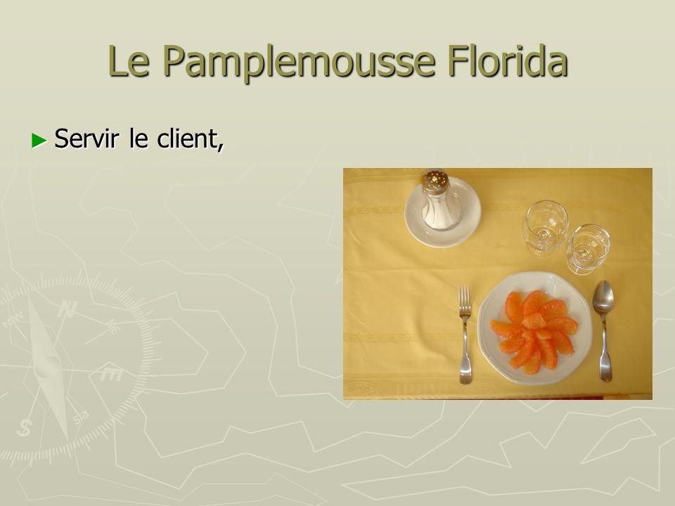 Le Pamplemousse Florida Servir le client, Servir le client,