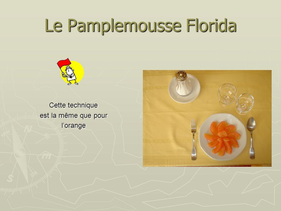 Le Pamplemousse Florida Cette technique est la même que pour lorange