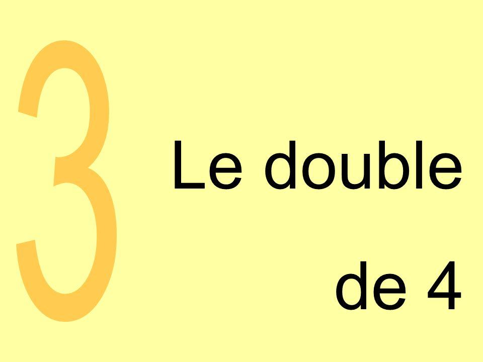Le double de 4