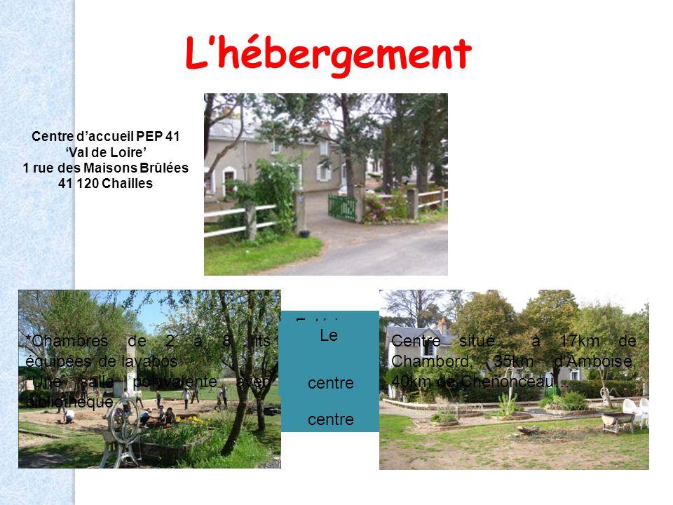 Lhébergement Centre daccueil PEP 41 Val de Loire 1 rue des Maisons Brûlées 41 120 Chailles Centre daccueil PEP 41 Val de Loire 1 rue des Maisons Brûlé
