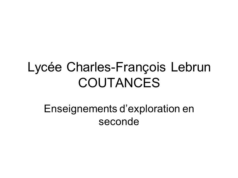 Lycée Charles-François Lebrun COUTANCES Enseignements dexploration en seconde