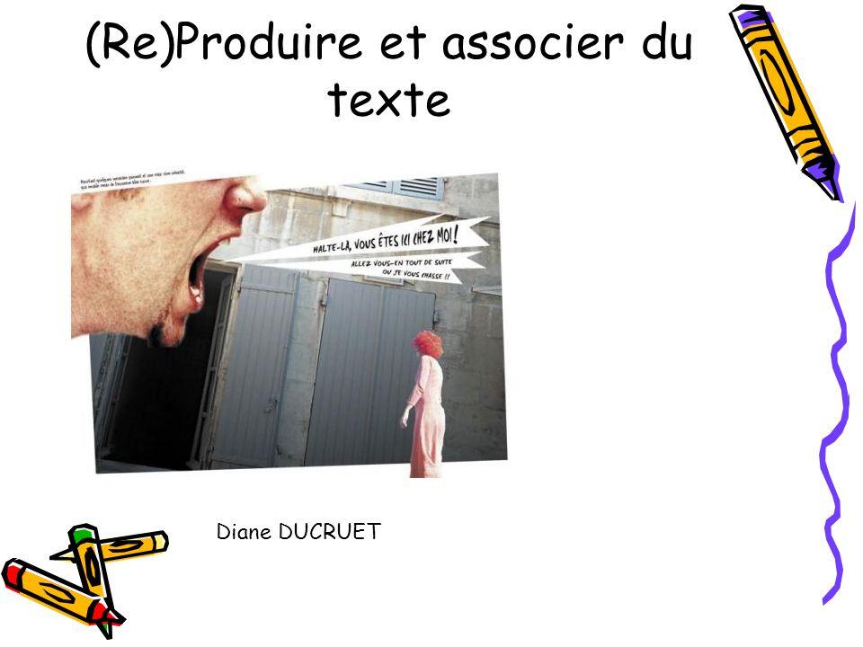 (Re)Produire et associer du texte Diane DUCRUET