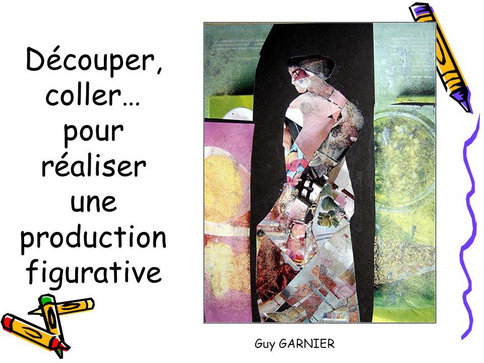 Découper, coller… pour réaliser une production figurative Guy GARNIER