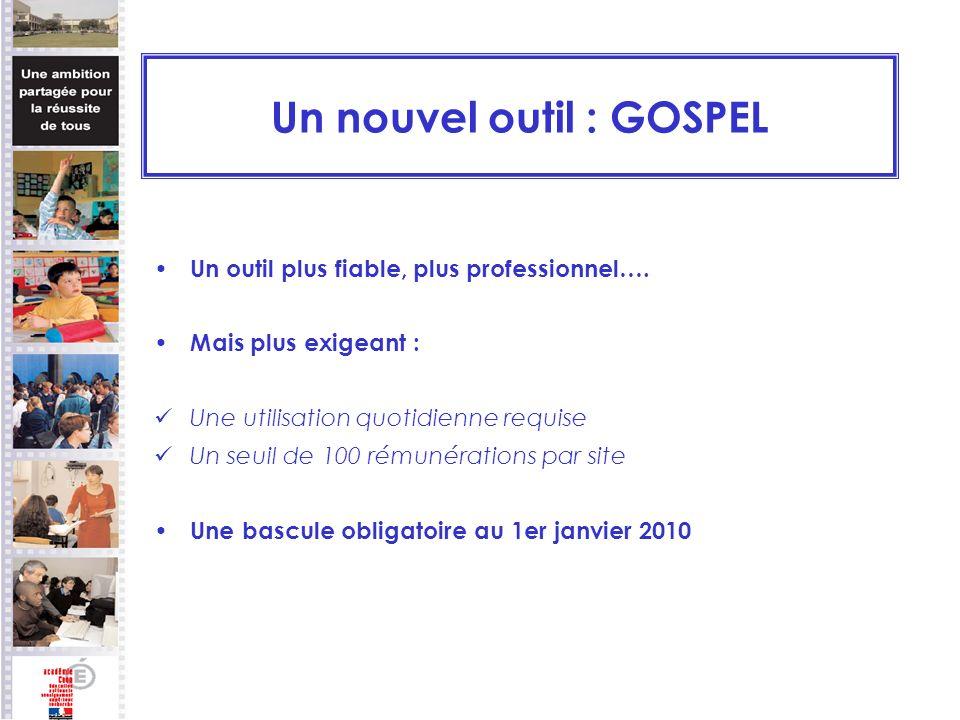 Un nouvel outil : GOSPEL Un outil plus fiable, plus professionnel….