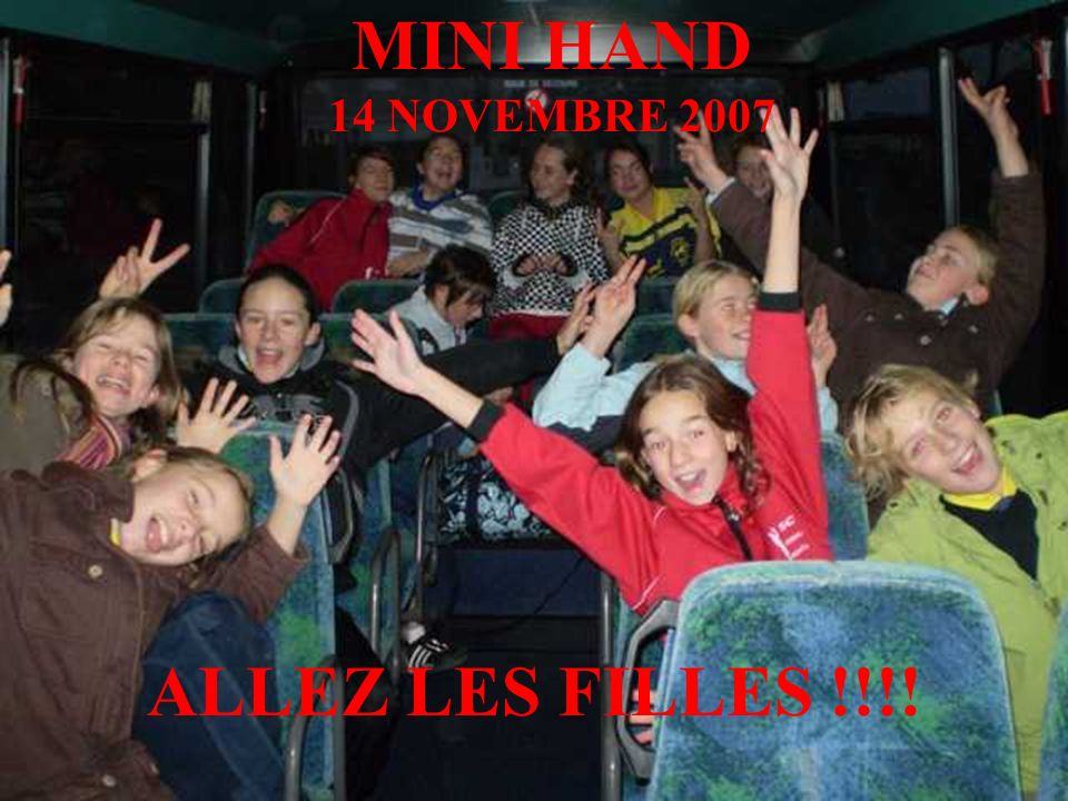 MINI HAND 14 NOVEMBRE 2007 ALLEZ LES FILLES !!!!
