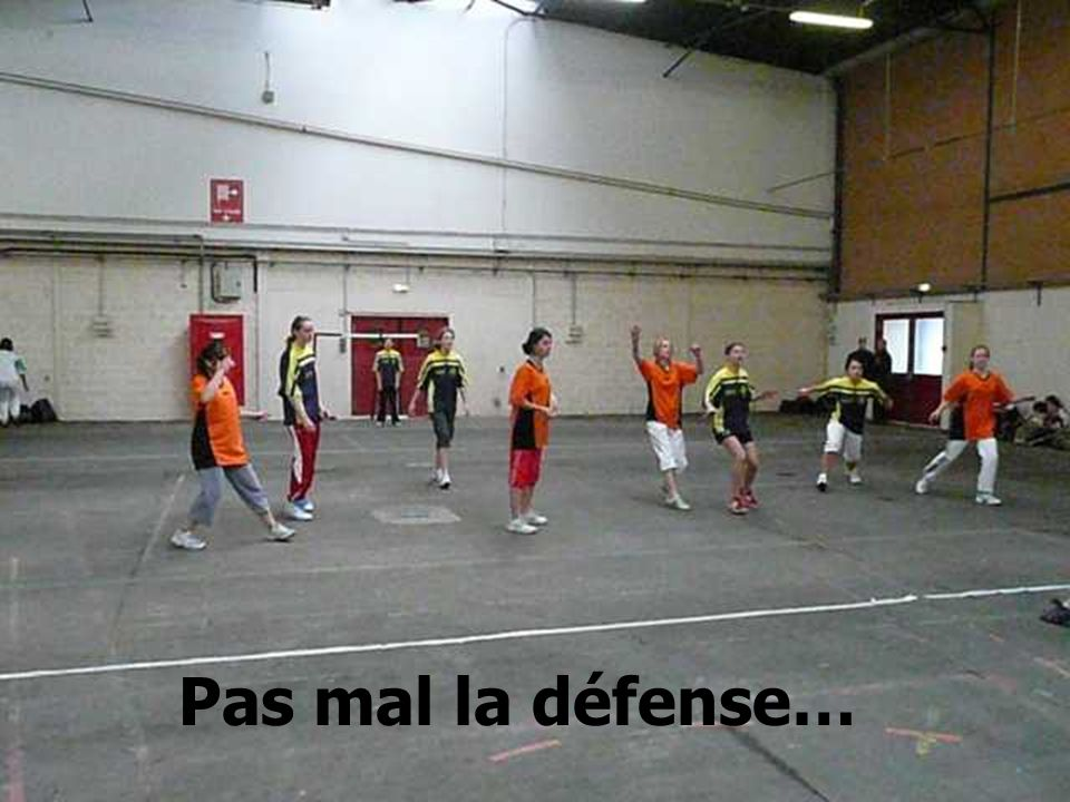 Pas mal la défense…