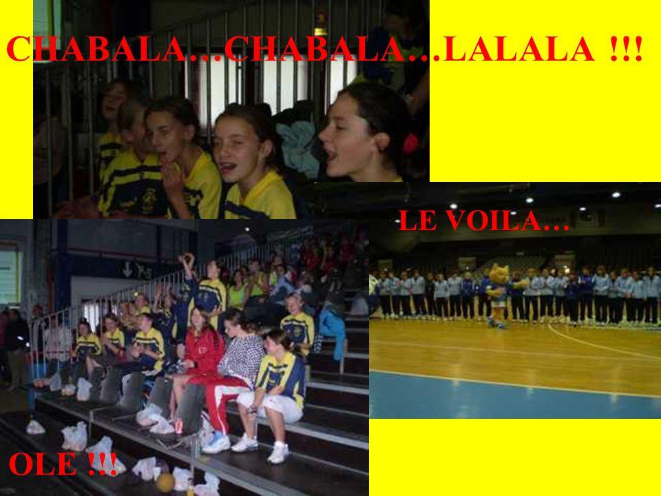CHABALA…CHABALA…LALALA !!! LE VOILA… OLE !!!