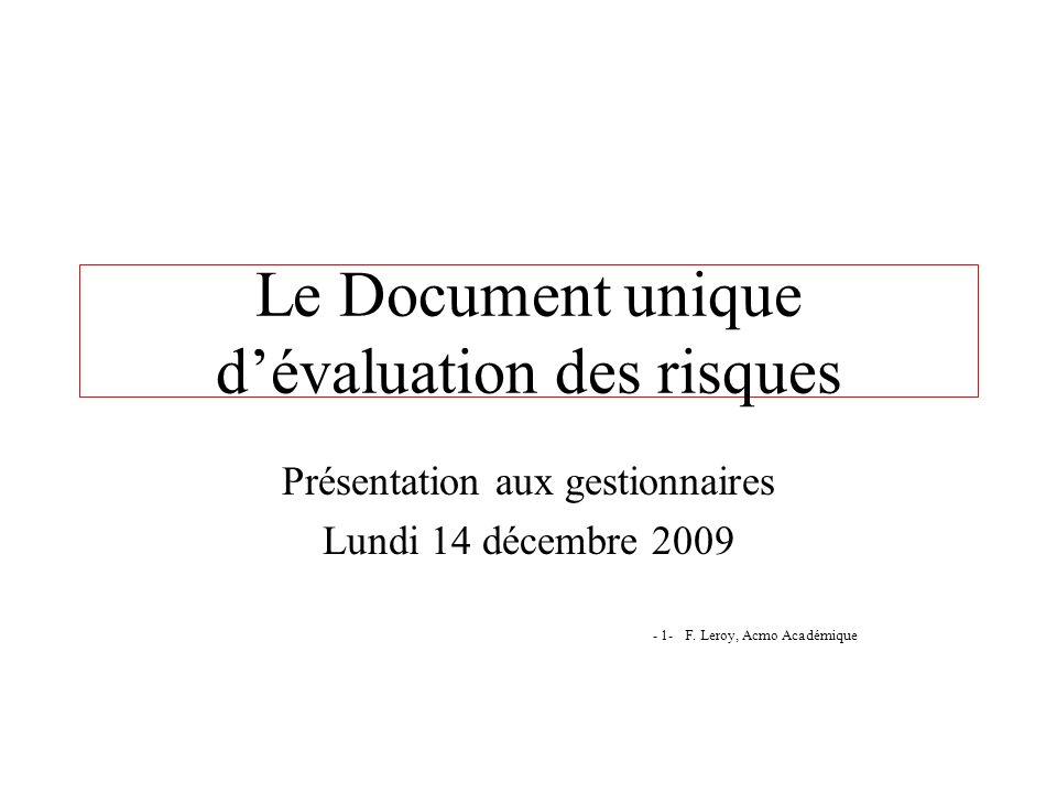Le Document unique dévaluation des risques Présentation aux gestionnaires Lundi 14 décembre 2009 - 1- F. Leroy, Acmo Académique