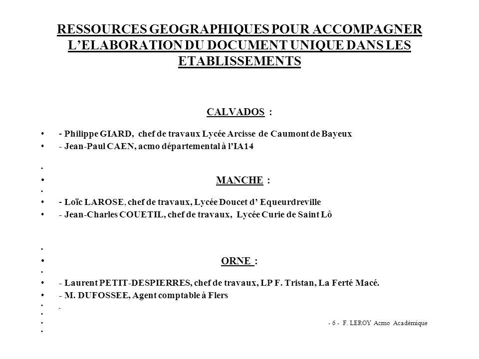RESSOURCES GEOGRAPHIQUES POUR ACCOMPAGNER LELABORATION DU DOCUMENT UNIQUE DANS LES ETABLISSEMENTS CALVADOS : - Philippe GIARD, chef de travaux Lycée A