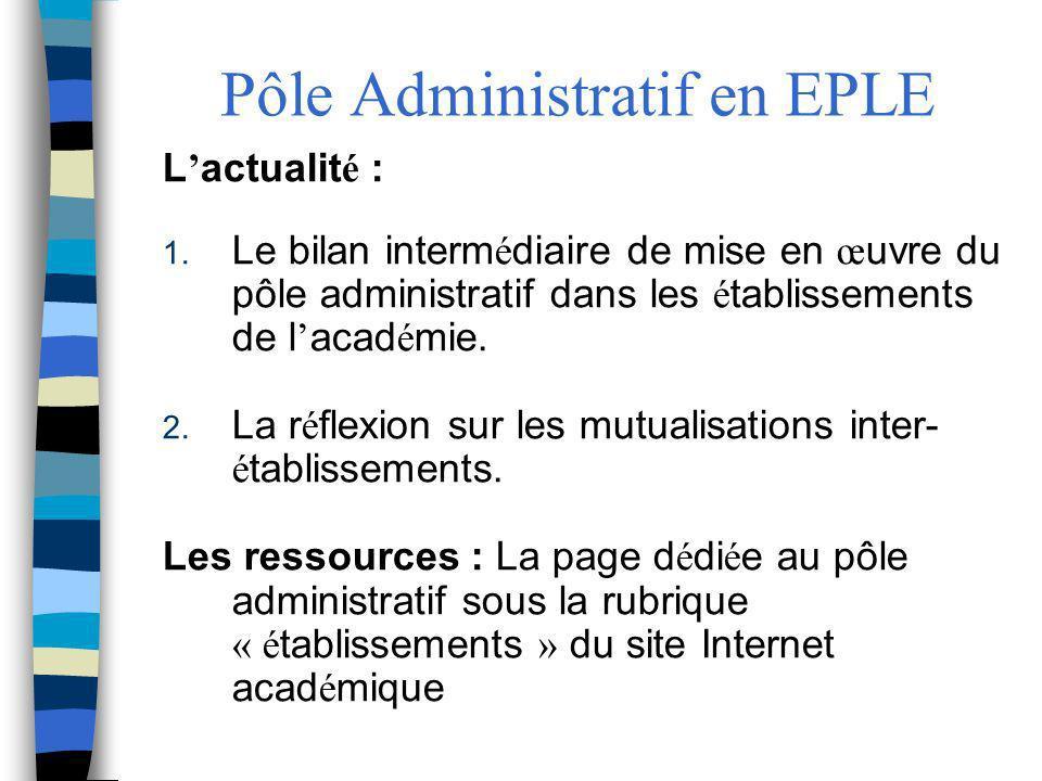 Pôle Administratif en EPLE L actualit é : 1. Le bilan interm é diaire de mise en œ uvre du pôle administratif dans les é tablissements de l acad é mie