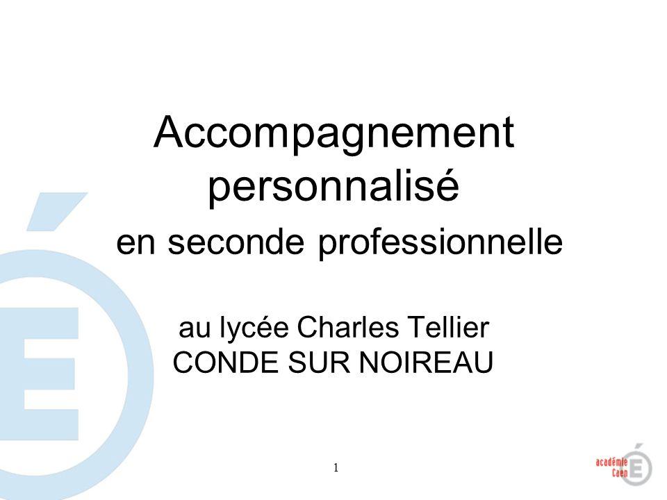 1 Accompagnement personnalisé en seconde professionnelle au lycée Charles Tellier CONDE SUR NOIREAU