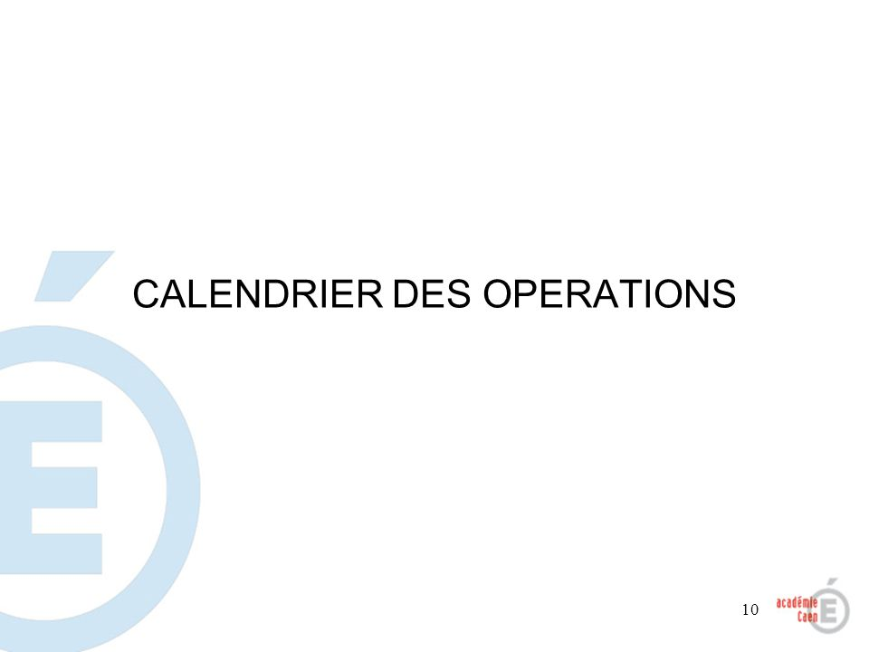 10 CALENDRIER DES OPERATIONS