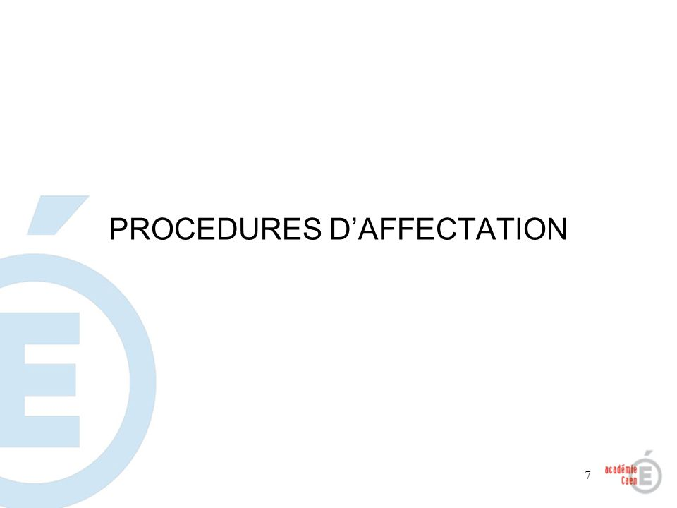 7 PROCEDURES DAFFECTATION