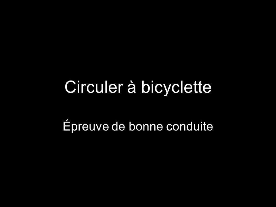 Circuler à bicyclette Épreuve de bonne conduite