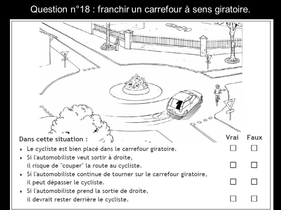 Question n°18 : franchir un carrefour à sens giratoire.