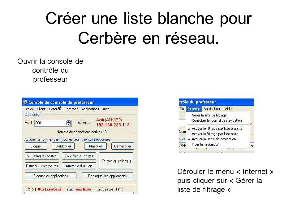 Créer une liste blanche pour Cerbère en réseau. Ouvrir la console de contrôle du professeur Dérouler le menu « Internet » puis cliquer sur « Gérer la