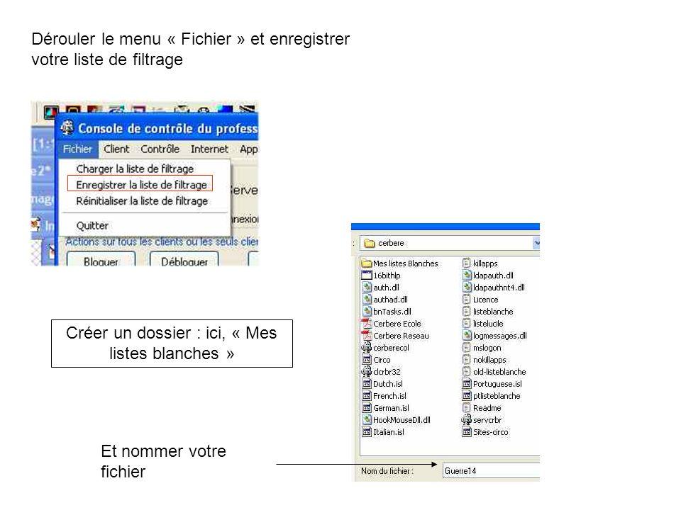 Dérouler le menu « Fichier » et enregistrer votre liste de filtrage Créer un dossier : ici, « Mes listes blanches » Et nommer votre fichier