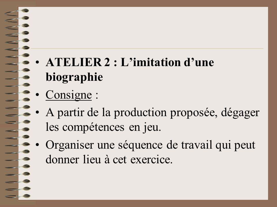 ATELIER 2 : Limitation dune biographie Consigne : A partir de la production proposée, dégager les compétences en jeu.