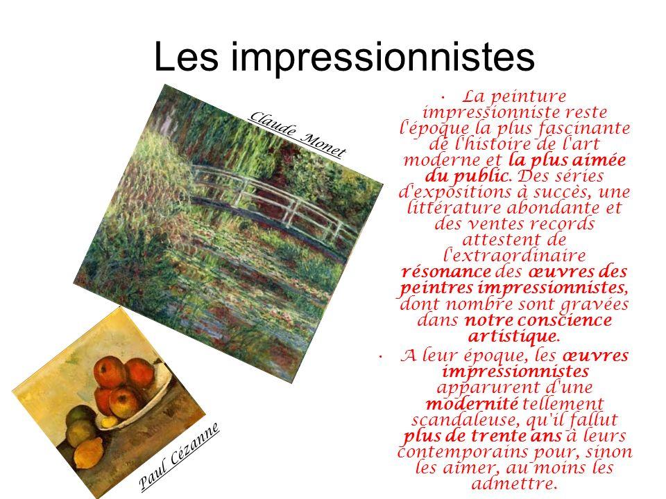 Les impressionnistes La peinture impressionniste reste l'époque la plus fascinante de l'histoire de l'art moderne et la plus aimée du public. Des séri