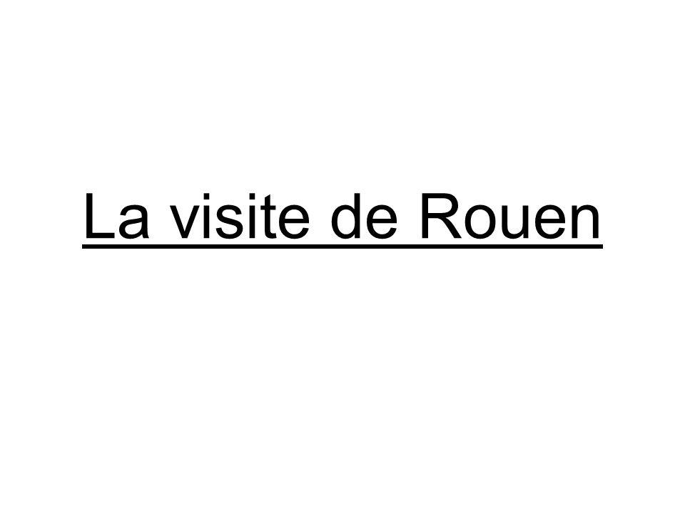 La visite de Rouen