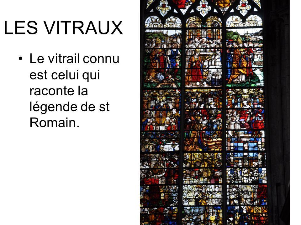 LES VITRAUX Le vitrail connu est celui qui raconte la légende de st Romain.