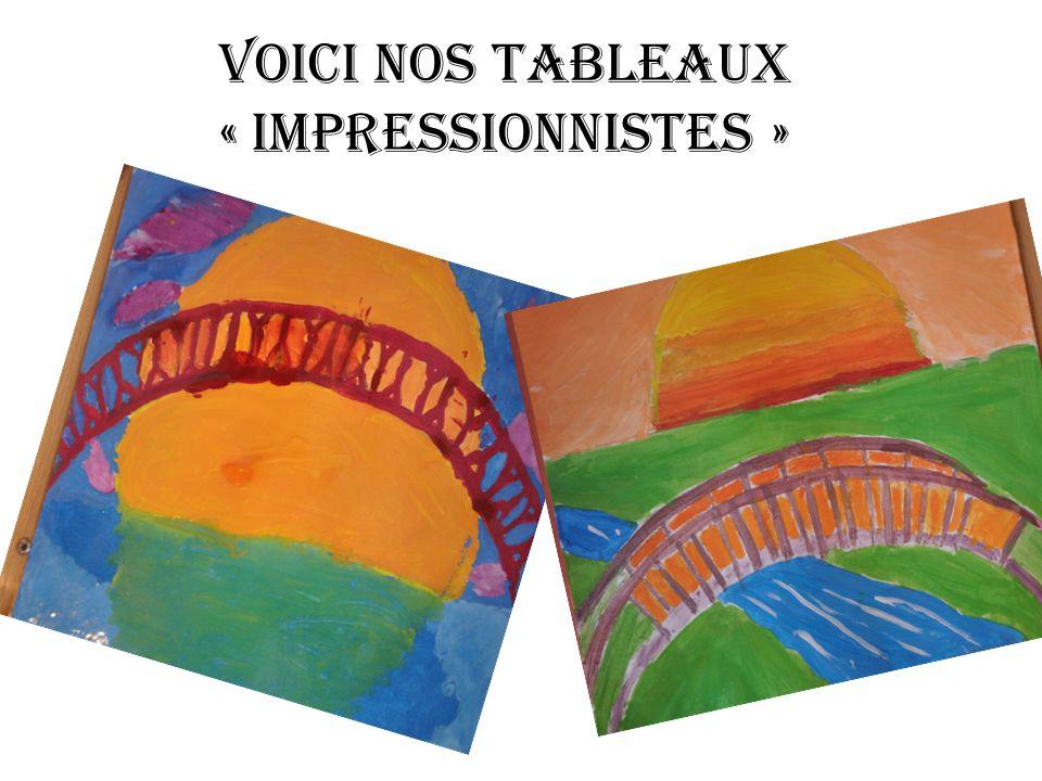 Voici nos tableaux « impressionnistes »