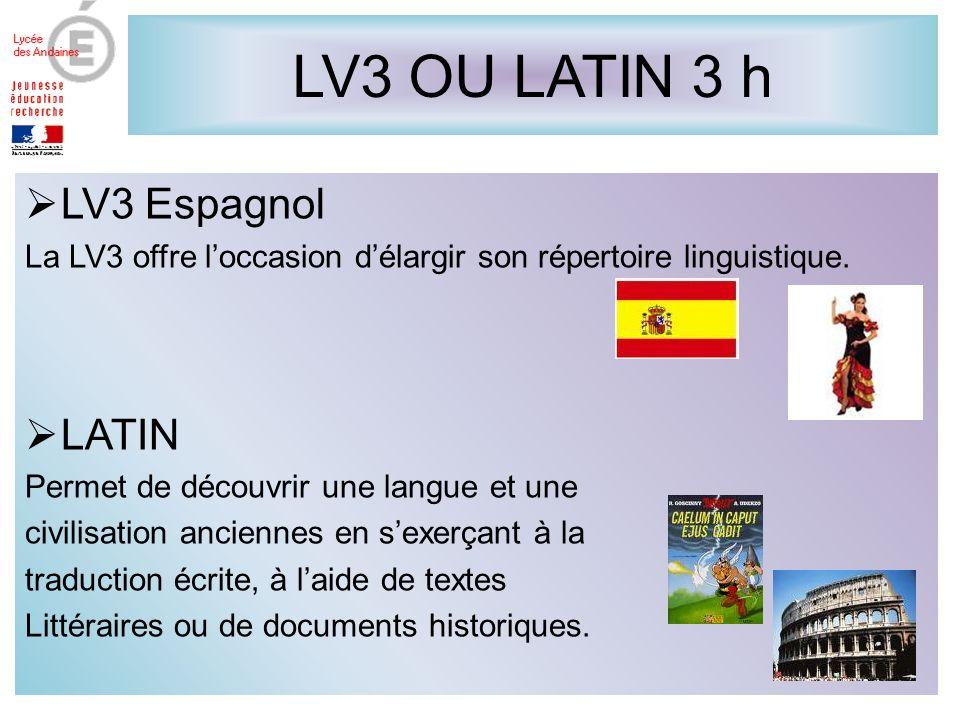 LV3 OU LATIN 3 h LV3 Espagnol La LV3 offre loccasion délargir son répertoire linguistique.