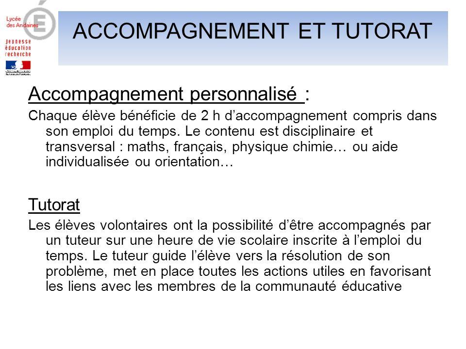 Accompagnement personnalisé : Chaque élève bénéficie de 2 h daccompagnement compris dans son emploi du temps.