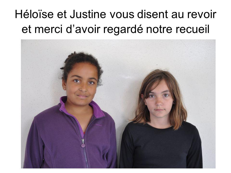 Héloïse et Justine vous disent au revoir et merci davoir regardé notre recueil