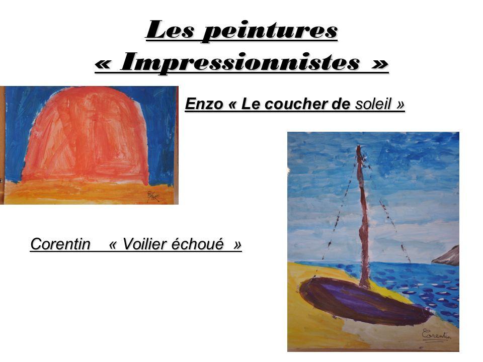 Les peintures « Impressionnistes » Enzo « Le coucher de soleil » Corentin « Voilier échoué »