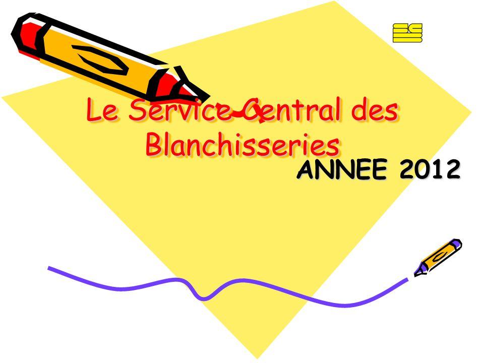 Le Service Central des Blanchisseries ANNEE 2012