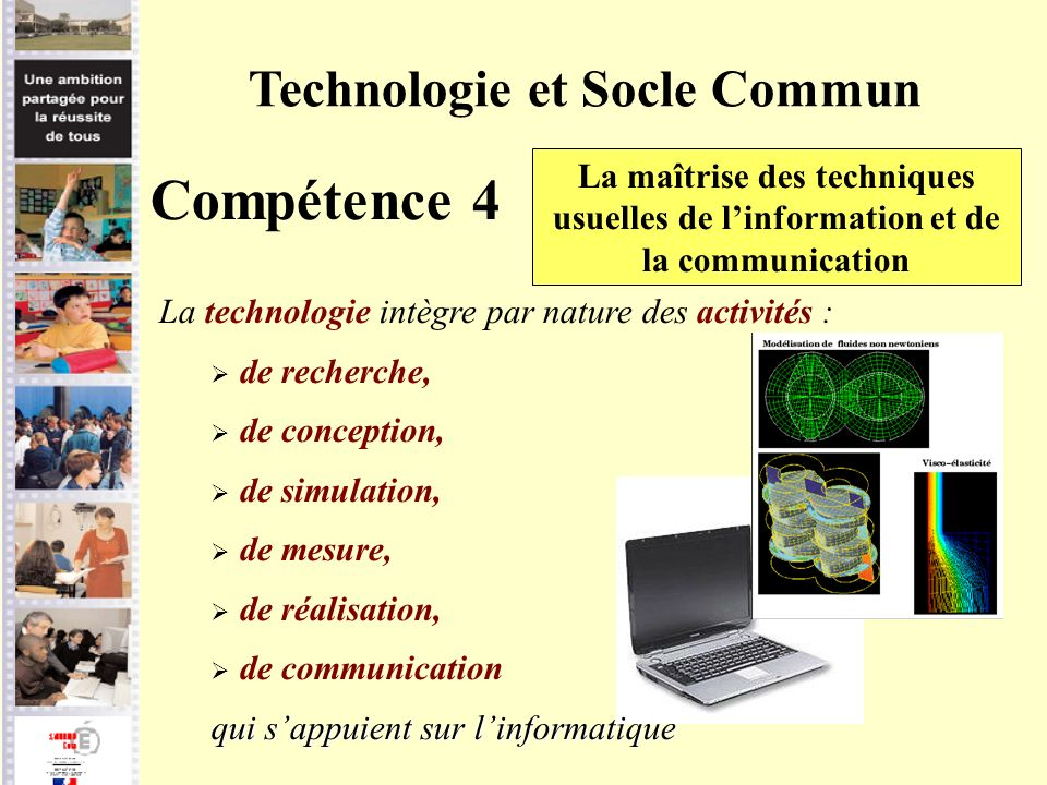 Technologie et Socle Commun Compétence 4 La maîtrise des techniques usuelles de linformation et de la communication La technologie intègre par nature