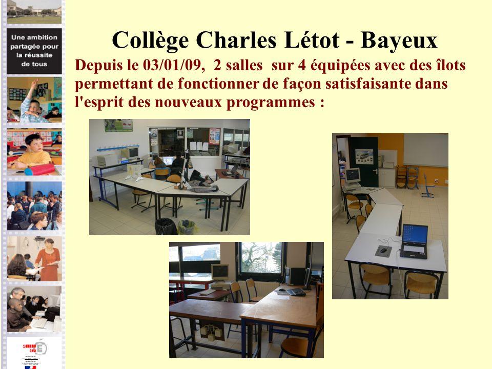 Collège Charles Létot - Bayeux Depuis le 03/01/09, 2 salles sur 4 équipées avec des îlots permettant de fonctionner de façon satisfaisante dans l'espr