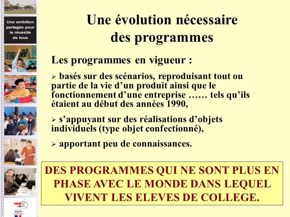 Une évolution nécessaire des programmes Les programmes en vigueur : basés sur des scénarios, reproduisant tout ou partie de la vie dun produit ainsi q