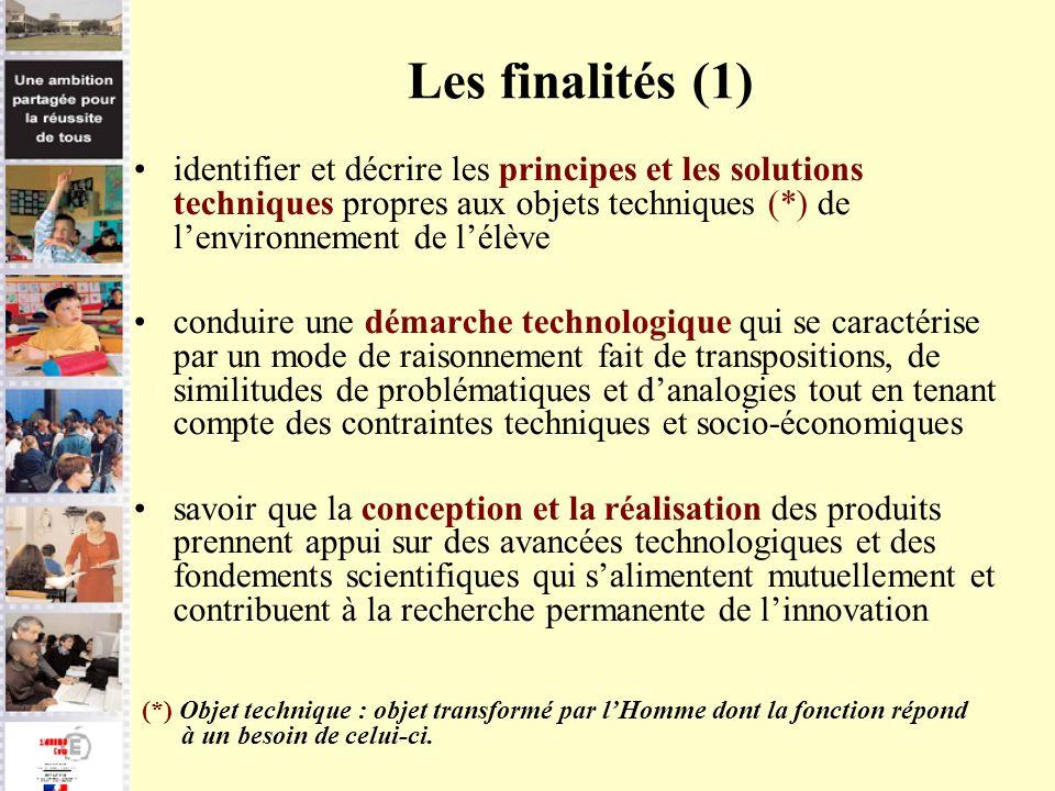 Les finalités (1) identifier et décrire les principes et les solutions techniques propres aux objets techniques (*) de lenvironnement de lélève condui