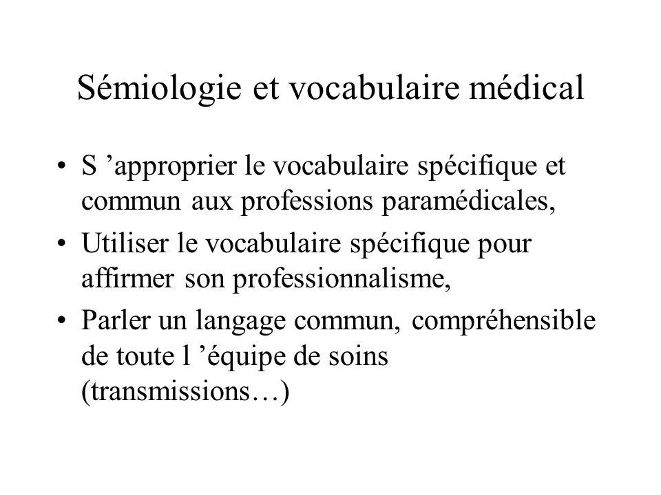 Sémiologie et vocabulaire médical S approprier le vocabulaire spécifique et commun aux professions paramédicales, Utiliser le vocabulaire spécifique p