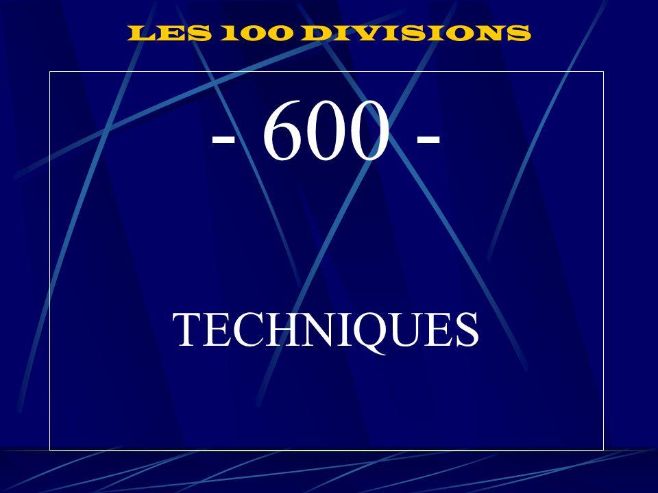 LES 100 DIVISIONS - 600 - TECHNIQUES