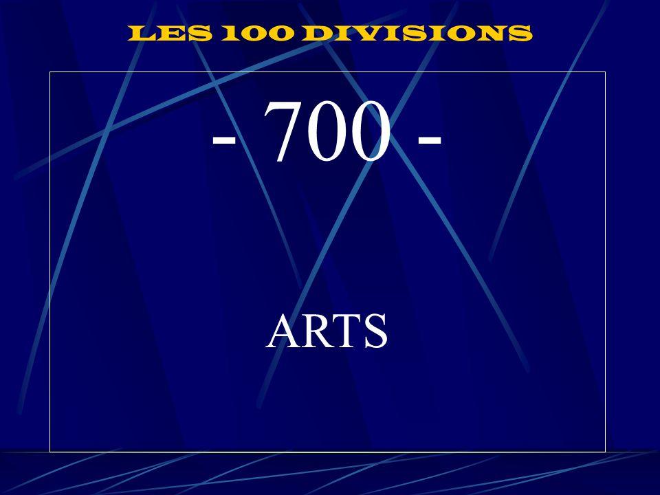 LES 100 DIVISIONS - 700 - ARTS