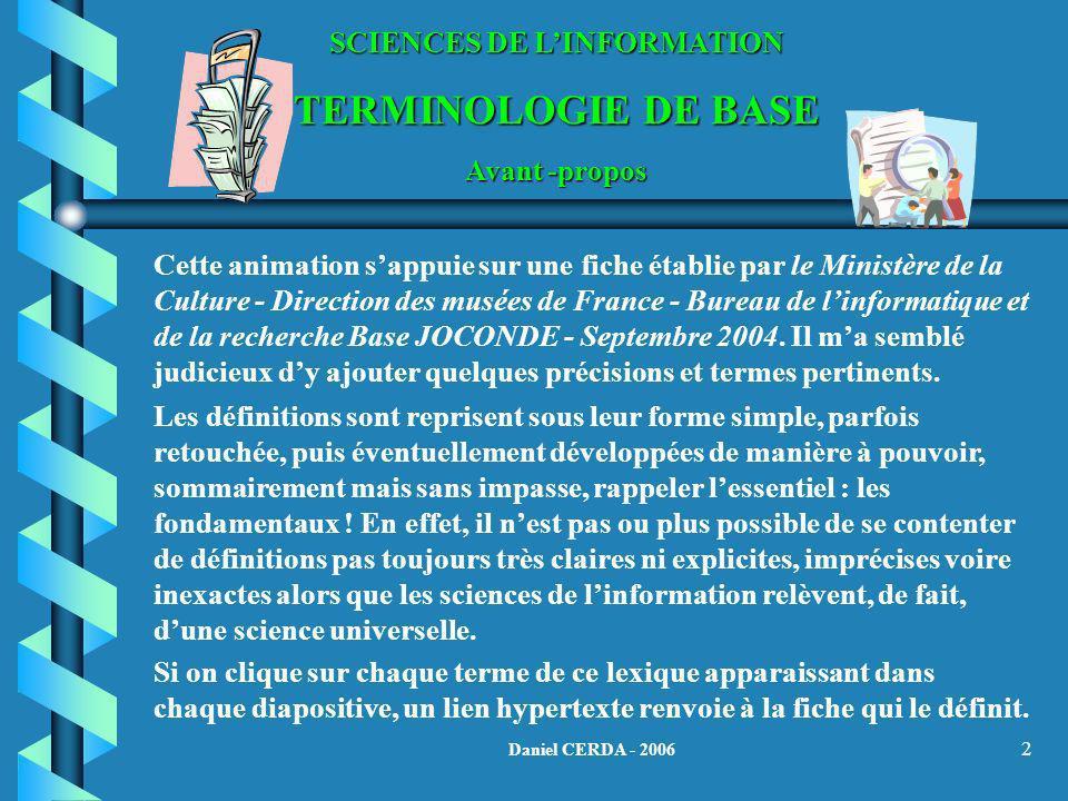 2 Cette animation sappuie sur une fiche établie par le Ministère de la Culture - Direction des musées de France - Bureau de linformatique et de la rec
