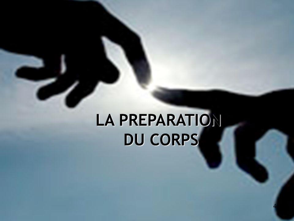 LA PREPARATION DU CORPS DU CORPS 4