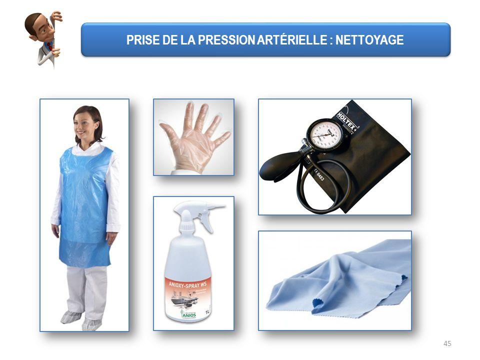 45 PRISE DE LA PRESSION ARTÉRIELLE : NETTOYAGE