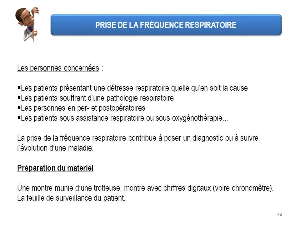 54 Les personnes concernées : Les patients présentant une détresse respiratoire quelle quen soit la cause Les patients souffrant dune pathologie respi