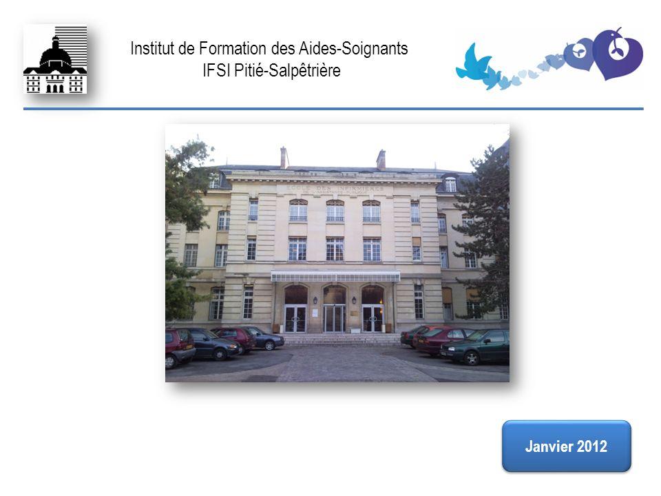 FIN Institut de Formation des Aides-Soignants IFSI Pitié-Salpêtrière Janvier 2012