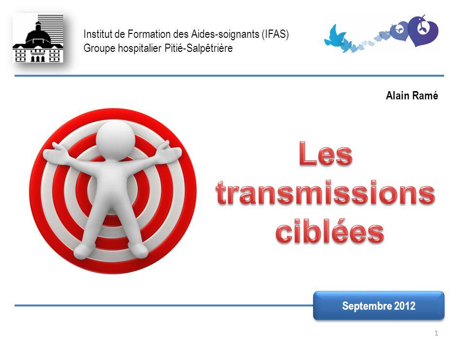 1 Institut de Formation des Aides-soignants (IFAS) Groupe hospitalier Pitié-Salpêtrière Septembre 2012 Alain Ramé