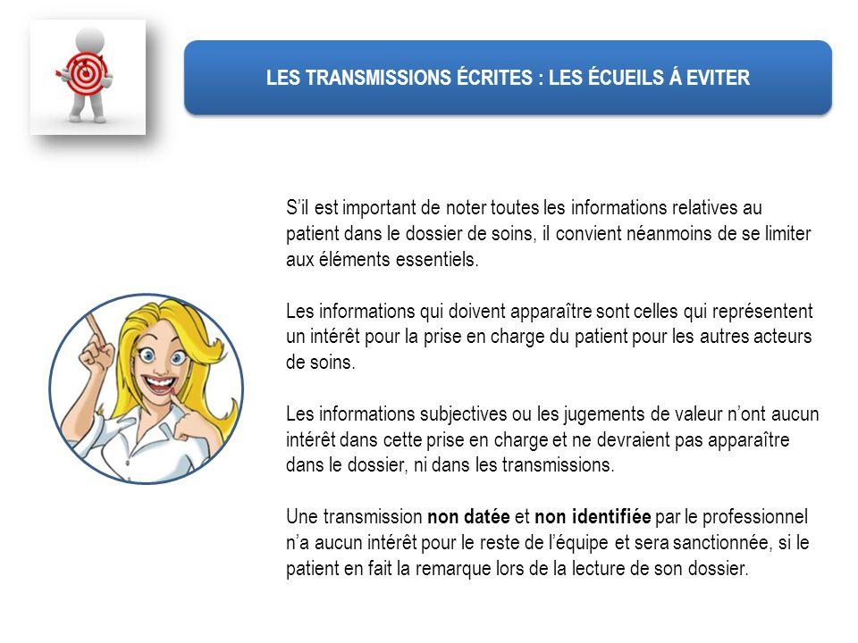 Sil est important de noter toutes les informations relatives au patient dans le dossier de soins, il convient néanmoins de se limiter aux éléments ess