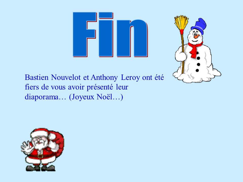 Bastien Nouvelot et Anthony Leroy ont été fiers de vous avoir présenté leur diaporama… (Joyeux Noël…)