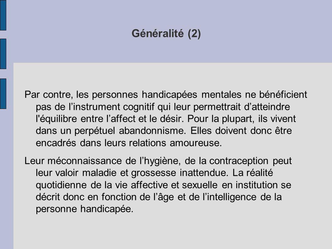Généralité (2) Par contre, les personnes handicapées mentales ne bénéficient pas de linstrument cognitif qui leur permettrait datteindre l'équilibre e