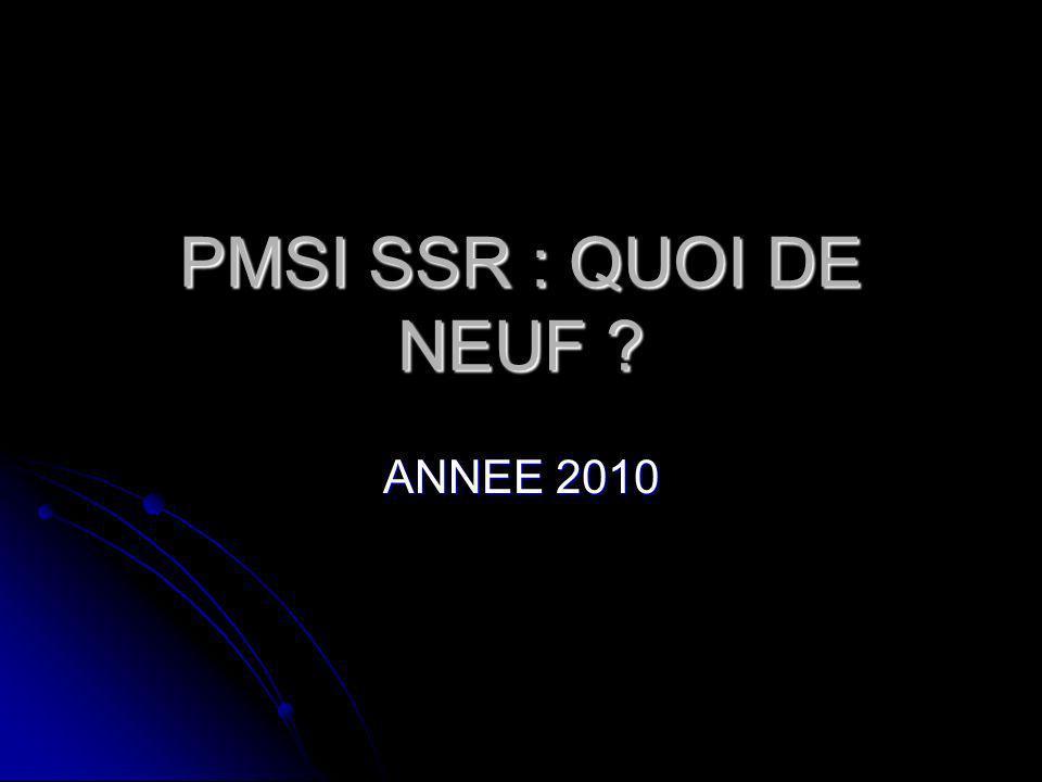 PMSI SSR : QUOI DE NEUF ANNEE 2010
