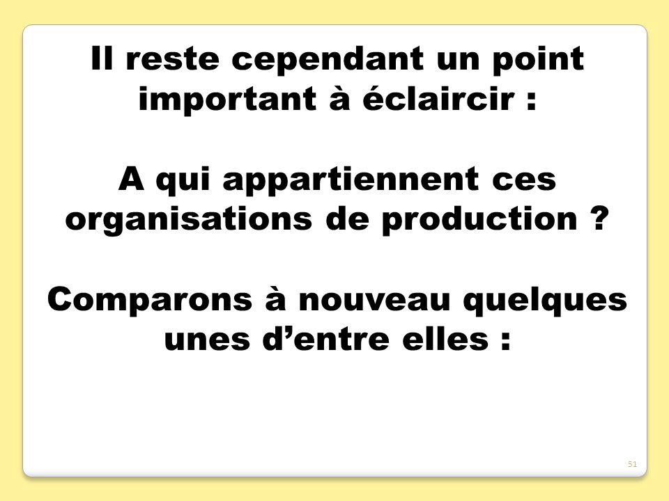 A qui appartiennent ces organisations ? 52